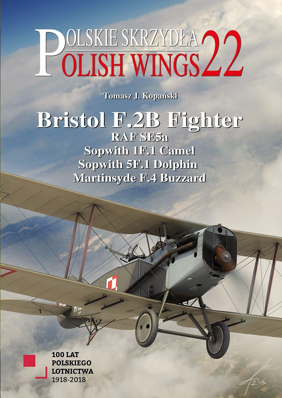 Polish Wings No.22. Bristol F.2B Fighter and others