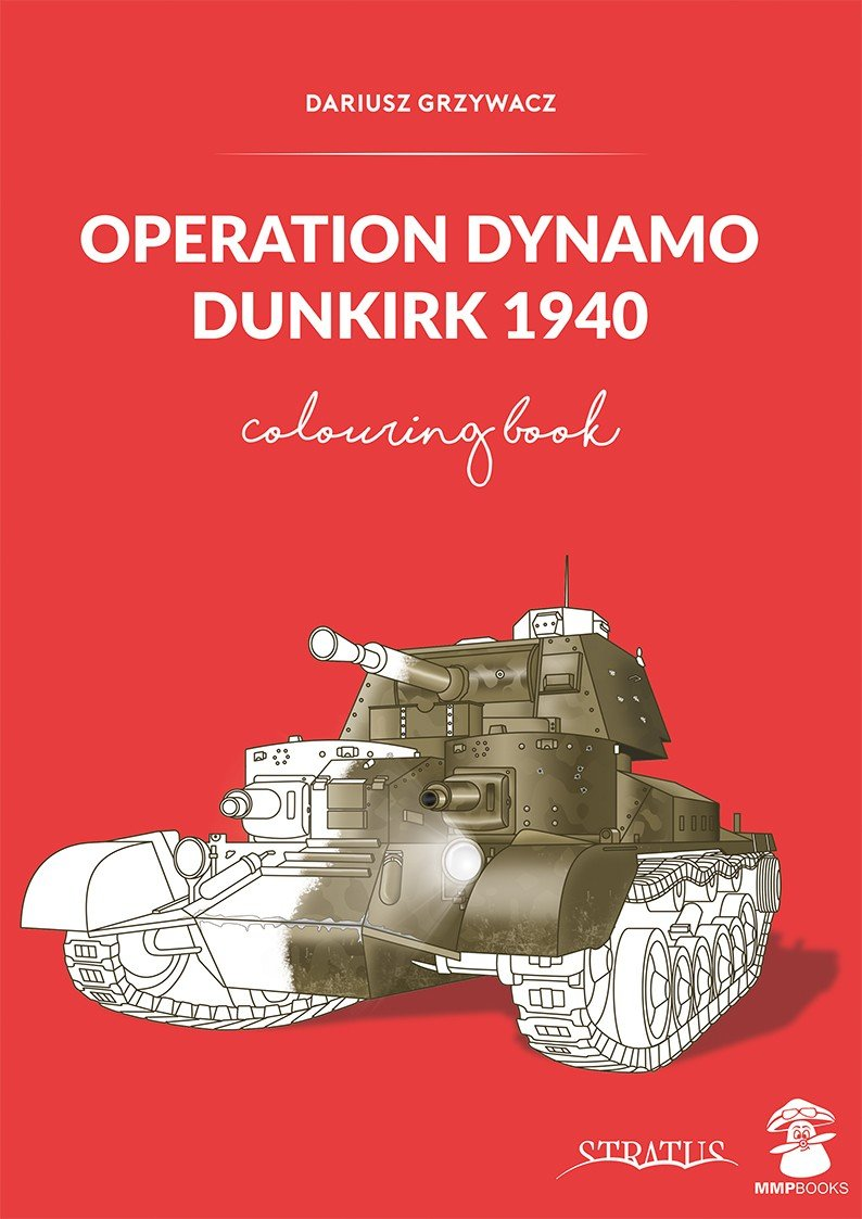 Operation Dynamo, Dunkirk 1940: Colouring Book