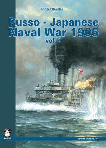 Russo-Japanese Naval War 1905 Vol. I