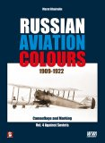 Russian Aviation Colours 1909-1922: Vol 4