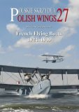 Polish Wings No. 27 French Flying Boats 1924-1939 (Polish Wings)