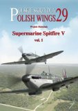 Polish Wings No. 29 Supermarine Spitfire V vol. 1