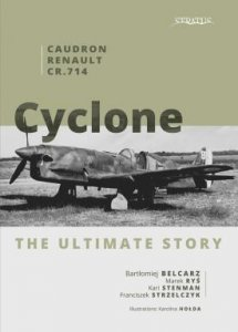Caudron-Renault CR.714 Cyclone. The Ultimate Story
