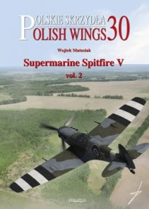 Polish Wings No. 30 Supermarine Spitfire V Vol. 2